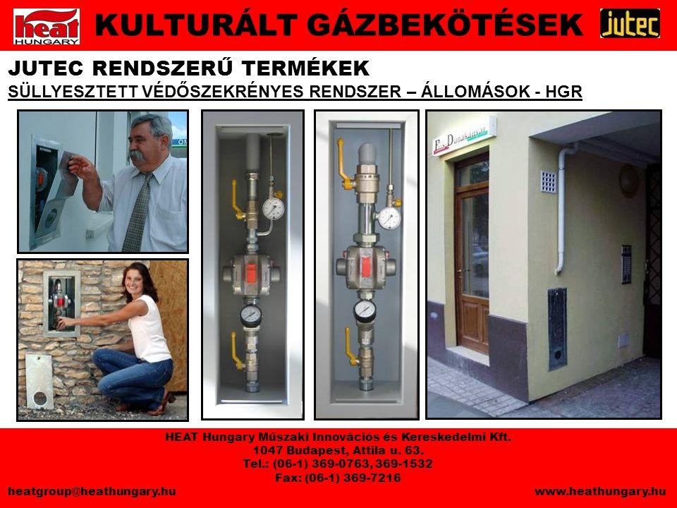 JUTEC RENDSZERŰ TERMÉKEK SÜLLYESZTETT VÉDŐSZEKRÉNYES RENDSZER – ÁLLOMÁSOK - HGR KULTURÁLT GÁZBEKÖTÉSEK HEAT Hungary Műszaki Innovációs és Kereskedelmi Kft.