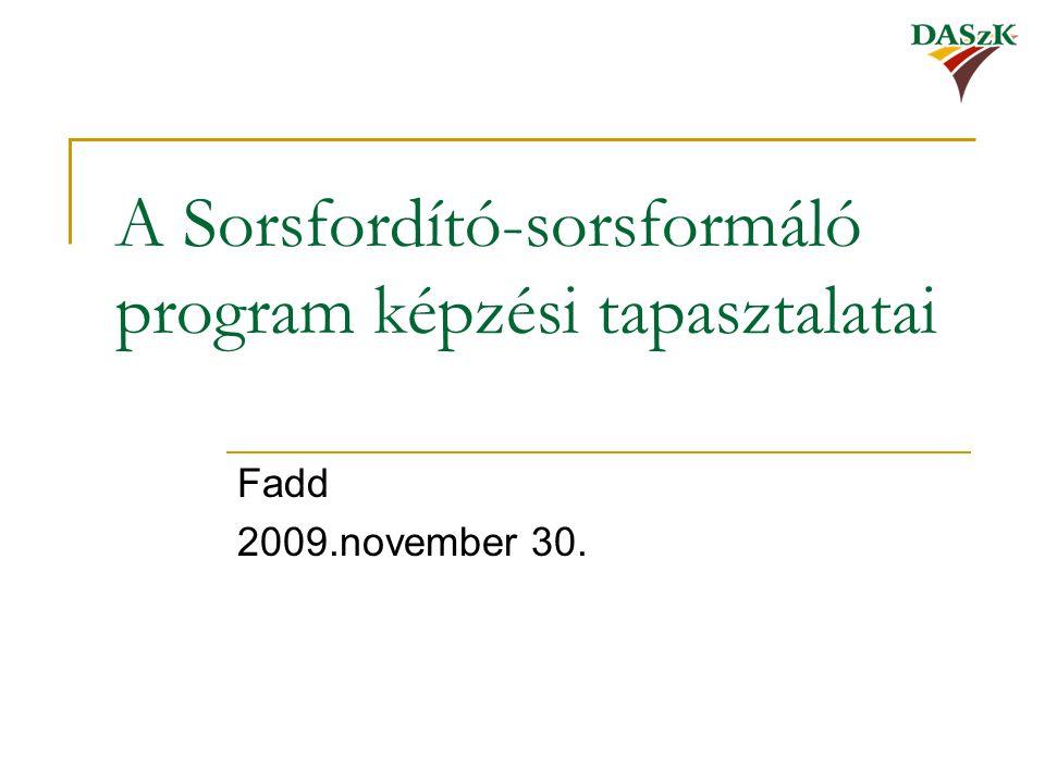 A Sorsfordító-sorsformáló program képzési tapasztalatai Fadd 2009.november 30.