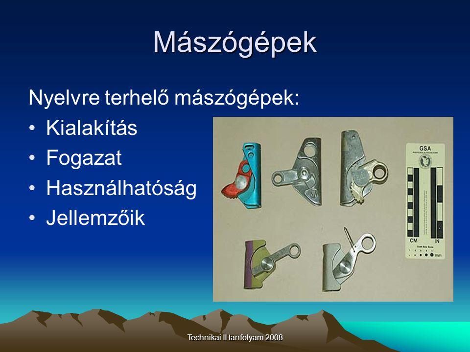 Technikai II tanfolyam 2008 Mászógépek Nyelvre terhelő mászógépek: •Kialakítás •Fogazat •Használhatóság •Jellemzőik