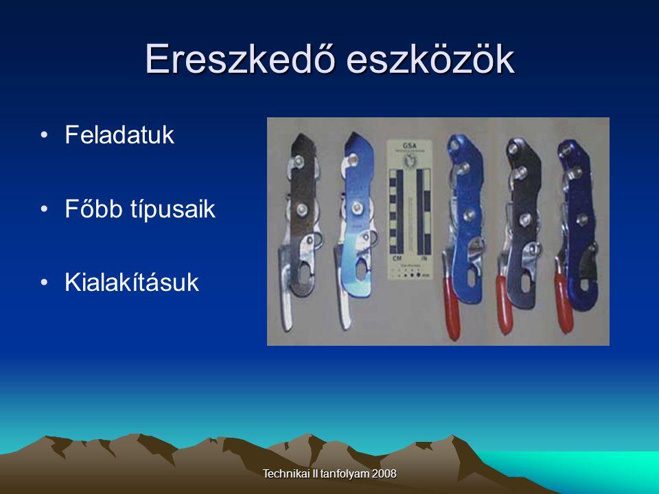 Technikai II tanfolyam 2008 Ereszkedő eszközök •Feladatuk •Főbb típusaik •Kialakításuk