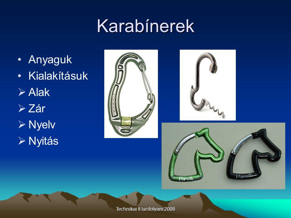 Technikai II tanfolyam 2008 Karabínerek •Anyaguk •Kialakításuk  Alak  Zár  Nyelv  Nyitás