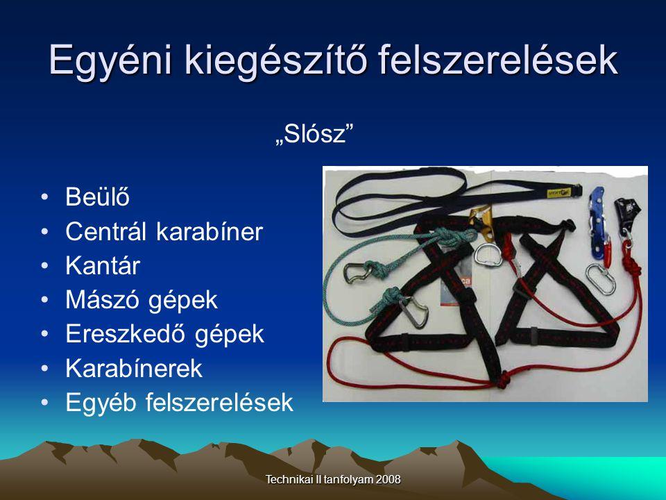 Technikai II tanfolyam 2008 Beülők •Barlangász beülők •Anyaga •Funkciója •Kialakítása ( mit hová akaszthatunk?) •Követelmények •Házi vagy gyári.