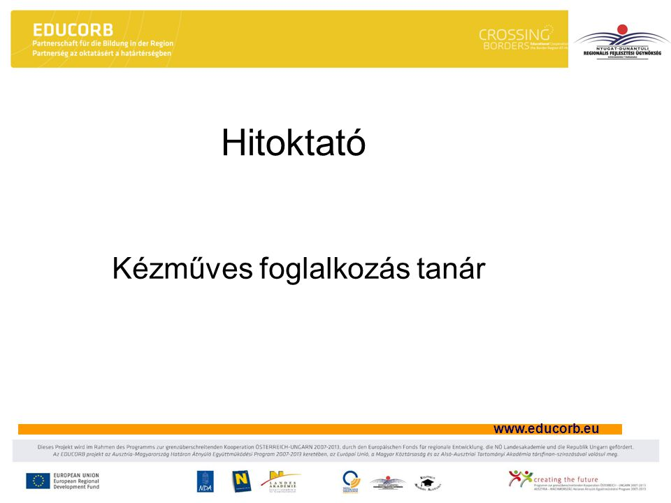 www.educorb.eu Hitoktató Kézműves foglalkozás tanár