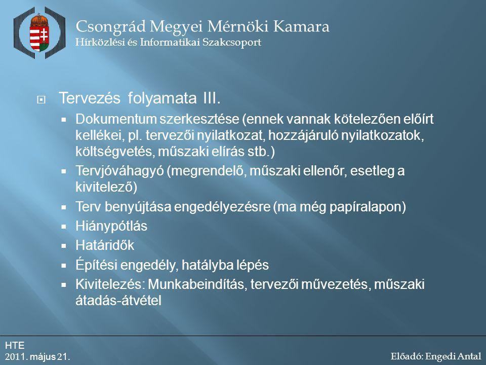  Tervezés folyamata III. Dokumentum szerkesztése (ennek vannak kötelezően előírt kellékei, pl.