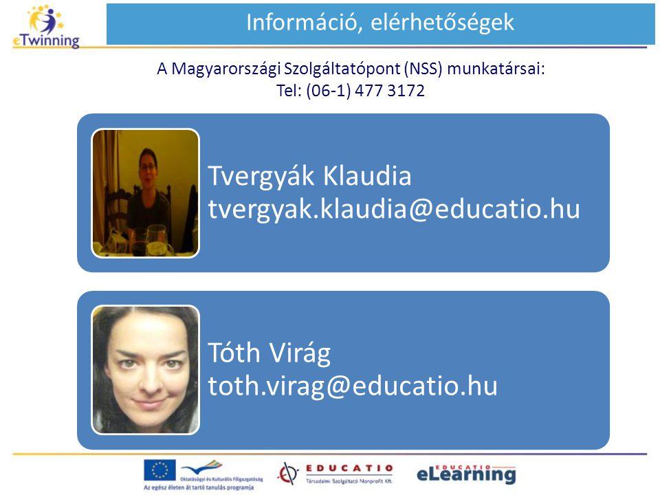 A Magyarországi Szolgáltatópont (NSS) munkatársai: Tel: (06-1) 477 3172 Információ, elérhetőségek Tvergyák Klaudia tvergyak.klaudia@educatio.hu Tóth V