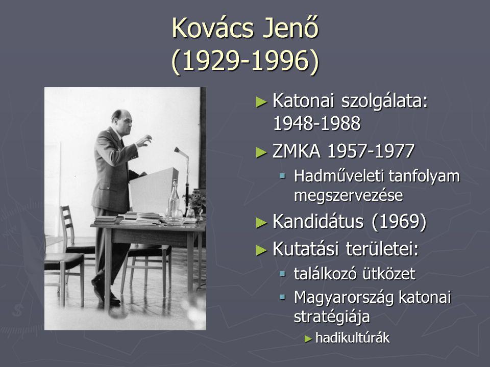 Kovács Jenő (1929-1996) ► Katonai szolgálata: 1948-1988 ► ZMKA 1957-1977  Hadműveleti tanfolyam megszervezése ► Kandidátus (1969) ► Kutatási területe
