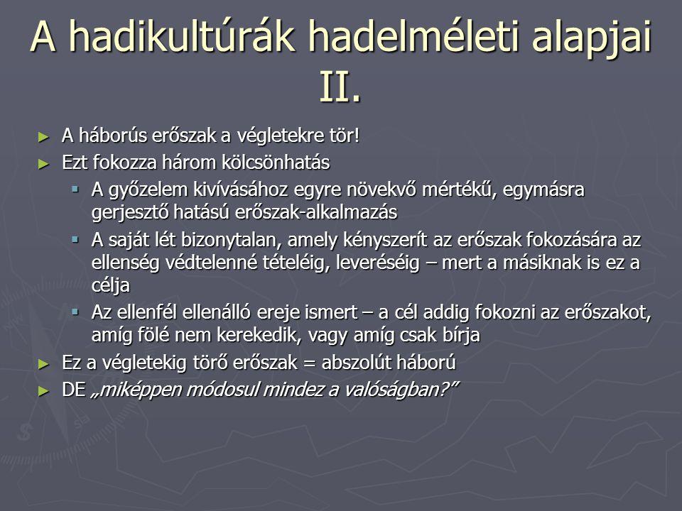 """A hadikultúrák hadelméleti alapjai III.► Abszolút háború CSAK AKKOR, HA  """"1."""
