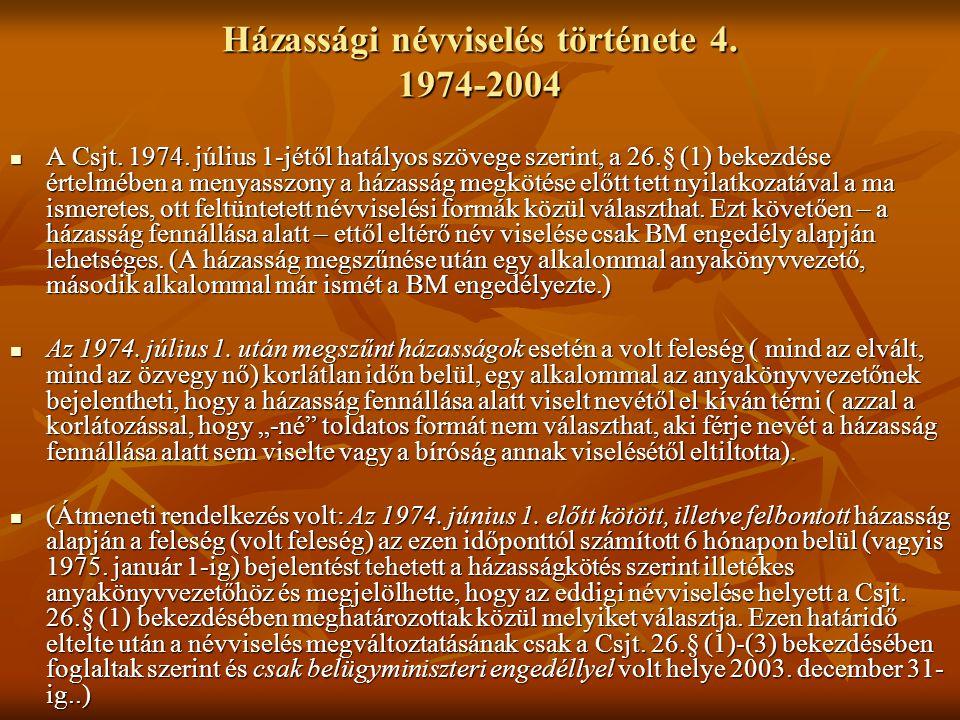 Házassági névviselés története 4.1974-2004  A Csjt.