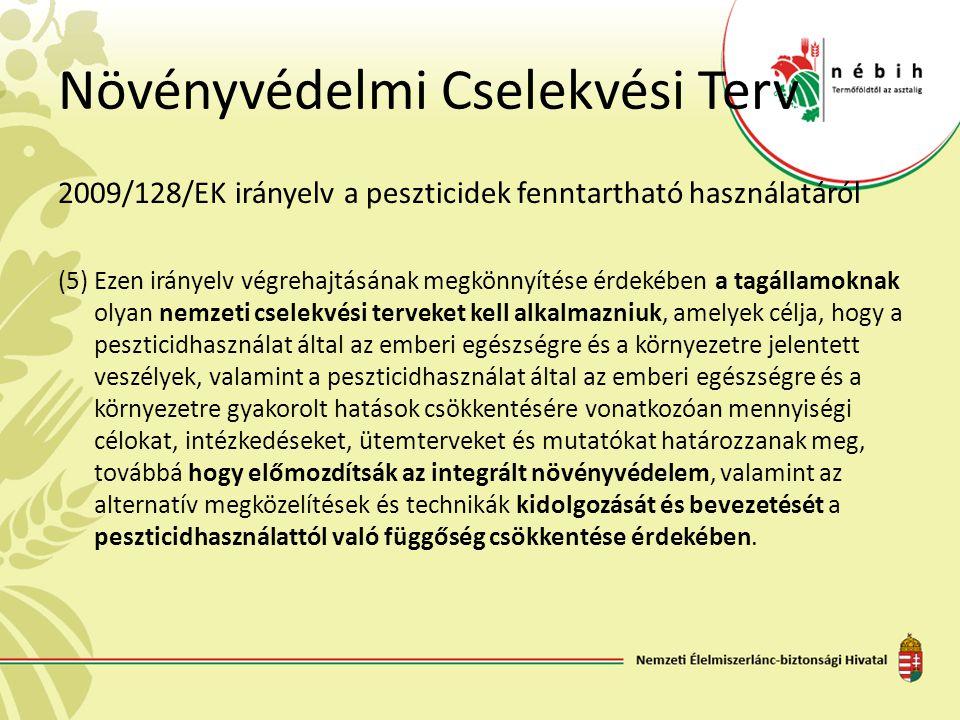 Növényvédelmi Cselekvési Terv 2009/128/EK irányelv a peszticidek fenntartható használatáról (5) Ezen irányelv végrehajtásának megkönnyítése érdekében