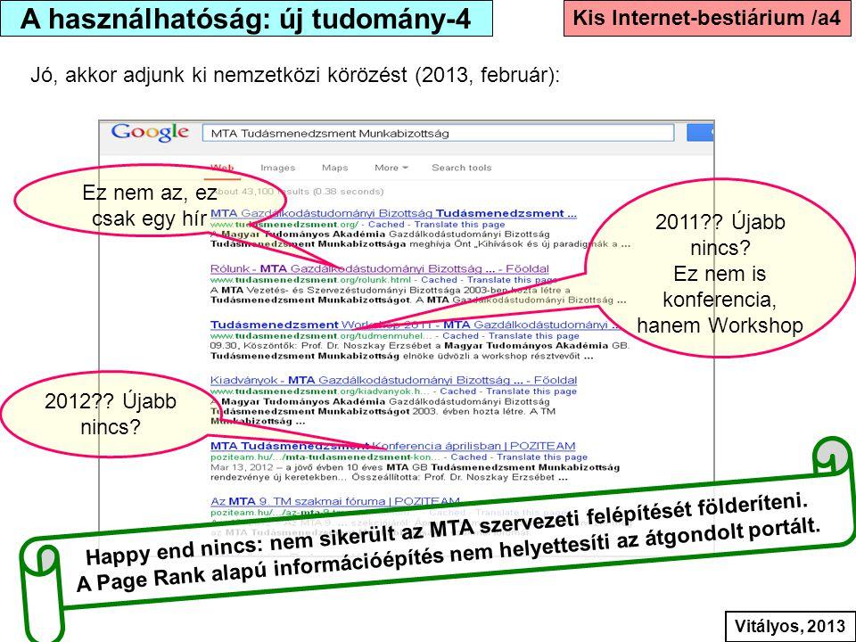 Jó, akkor adjunk ki nemzetközi körözést (2013, február): Ez nem az, ez csak egy hír 2011?? Újabb nincs? Ez nem is konferencia, hanem Workshop 2012?? Ú