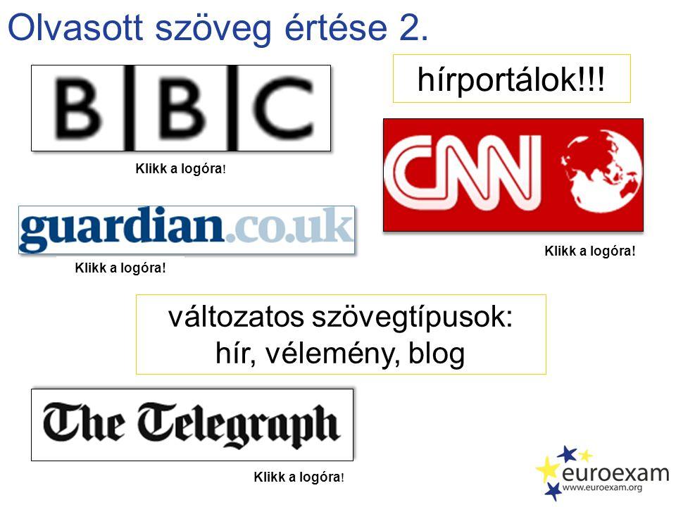 Olvasott szöveg értése 2. változatos szövegtípusok: hír, vélemény, blog Klikk a logóra.