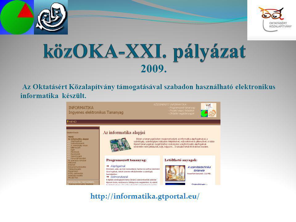 Az Oktatásért Közalapítvány támogatásával szabadon használható elektronikus informatika készült. 2009. http://informatika.gtportal.eu/