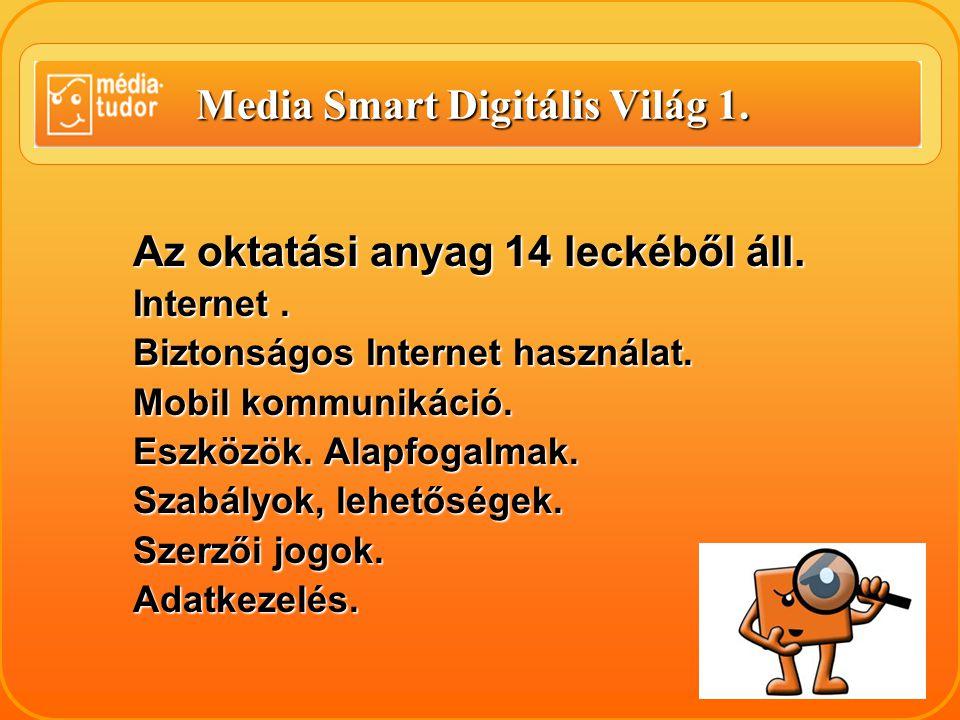 Media Smart Digitális Világ 1. Az oktatási anyag 14 leckéből áll.
