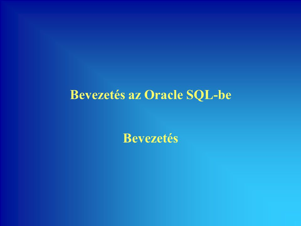 22 Bevezetés az Oracle SQL-be Parancsok kiadása •SQL parancsok kiadása –Az utasítás végét ; jelzi vagy / üres sorban –Végrehajtás Enter hatására –; nélküli Enter folytatósort eredményez –Utolsó SQL parancs újrafuttatása:RUN vagy / •SQL*Plus parancsok kiadása –Parancsokat jellel lezárni nem kell, végrehajtás Enter hatására –Folytatósor a - karakter beírásával kapható