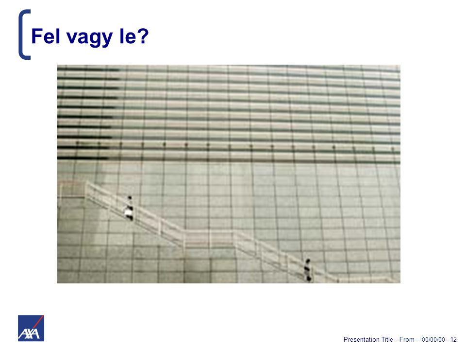 Presentation Title - From – 00/00/00 - 12 Fel vagy le?