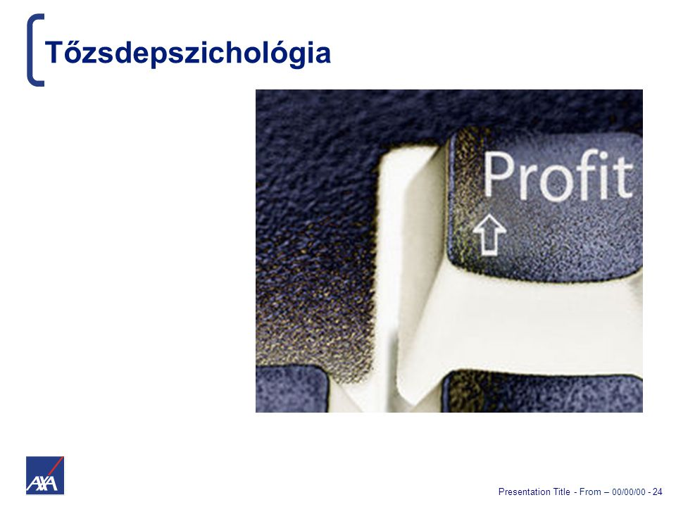 Presentation Title - From – 00/00/00 - 24 Tőzsdepszichológia