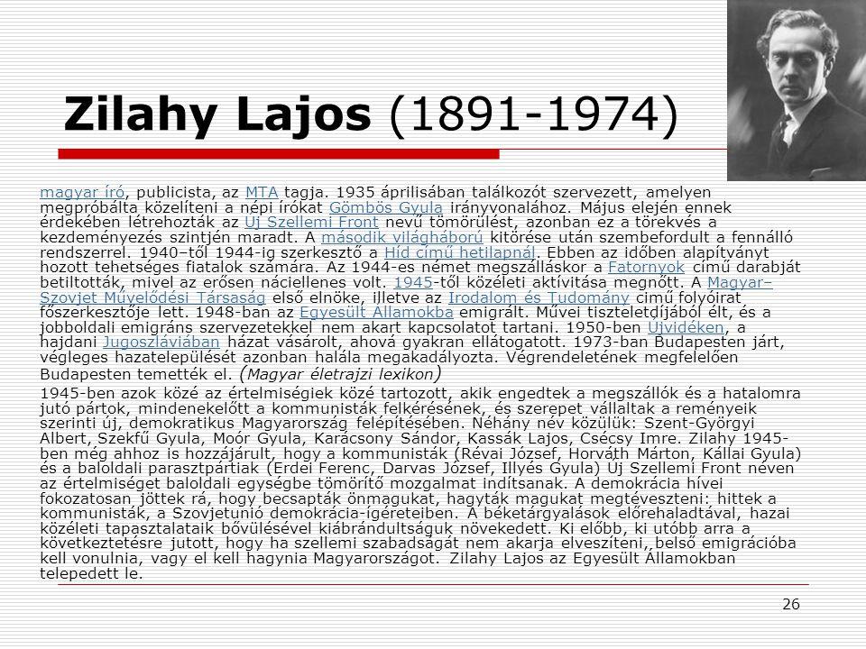 26 Zilahy Lajos (1891-1974) magyar írómagyar író, publicista, az MTA tagja. 1935 áprilisában találkozót szervezett, amelyen megpróbálta közelíteni a n