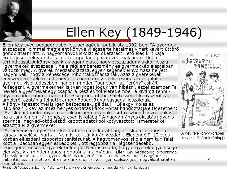 5 Ellen Key (1849-1946) Ellen Key svéd pedagógusból lett pedagógiai publicista 1902-ben.