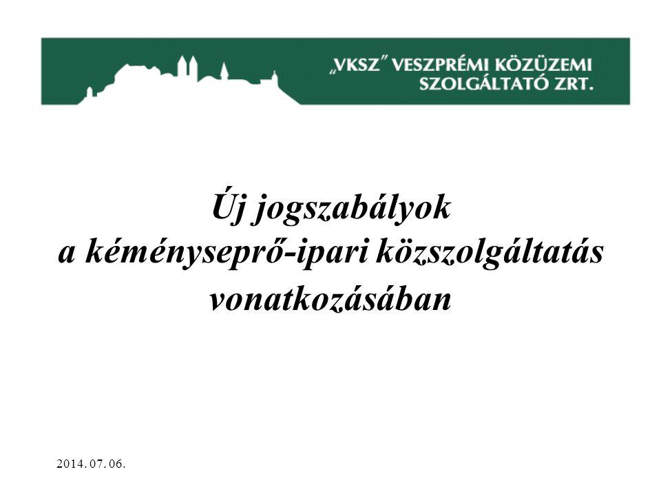 Új jogszabályok a kéményseprő-ipari közszolgáltatás vonatkozásában 2014. 07. 06.