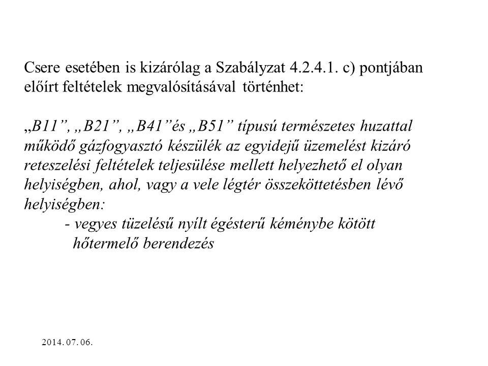 Csere esetében is kizárólag a Szabályzat 4.2.4.1.
