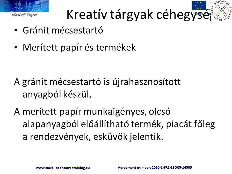 ARIADNE Project Agreement number: 2010-1-FR1-LEO05-14505 www.social-economy-training.eu Agreement number: 2010-1-FR1-LEO05-14505 www.social-economy-training.eu Kreatív tárgyak céhegység • Gránit mécsestartó • Merített papír és termékek A gránit mécsestartó is újrahasznosított anyagból készül.