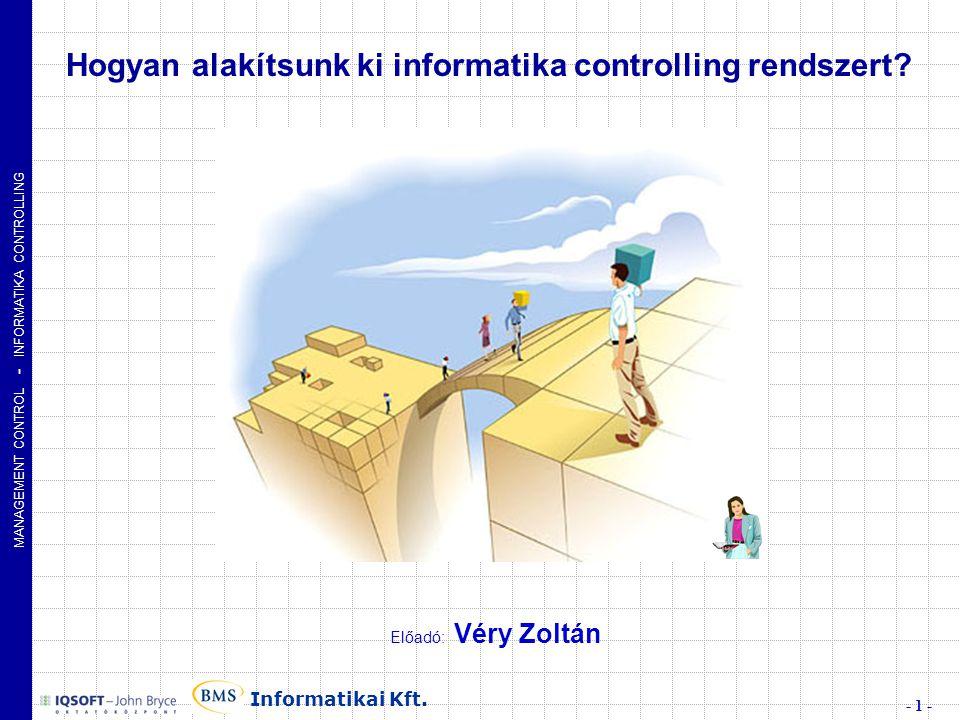 MANAGEMENT CONTROL - INFORMATIKA CONTROLLING - 1 - Informatikai Kft.