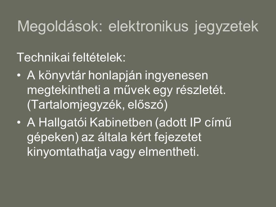 Megoldások: elektronikus jegyzetek Technikai feltételek: •A könyvtár honlapján ingyenesen megtekintheti a művek egy részletét.