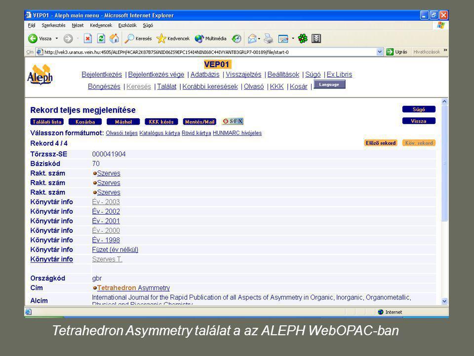 Tetrahedron Asymmetry találat a az ALEPH WebOPAC-ban