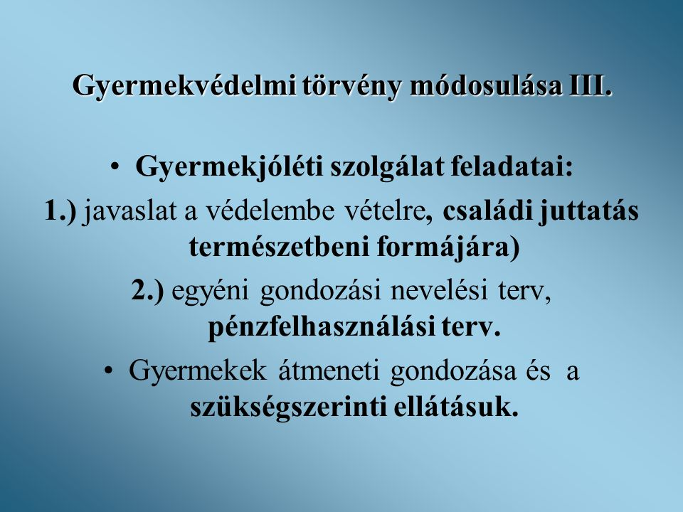 Gyermekvédelmi törvény módosulása IV.