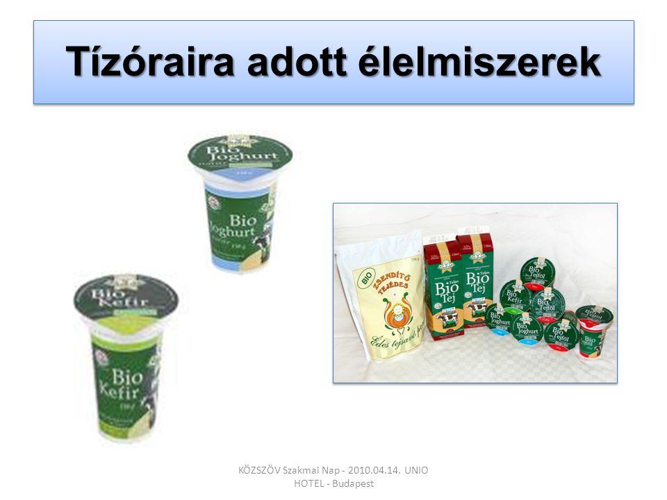 Tízóraira adott élelmiszerek KÖZSZÖV Szakmai Nap - 2010.04.14. UNIO HOTEL - Budapest