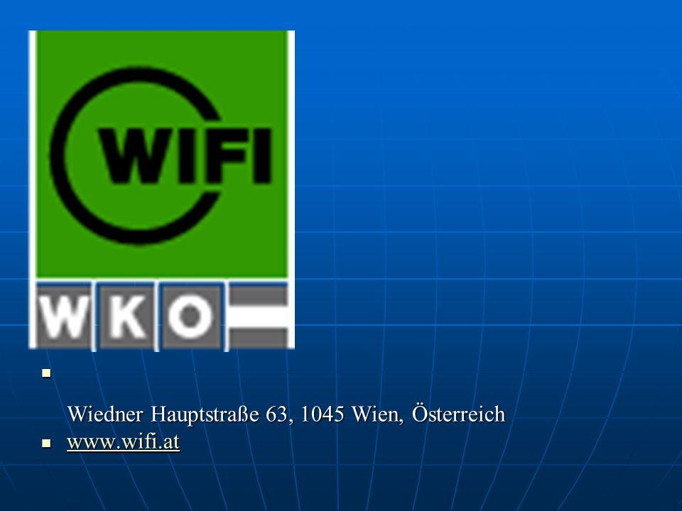  Wiedner Hauptstraße 63, 1045 Wien, Österreich  www.wifi.at www.wifi.at
