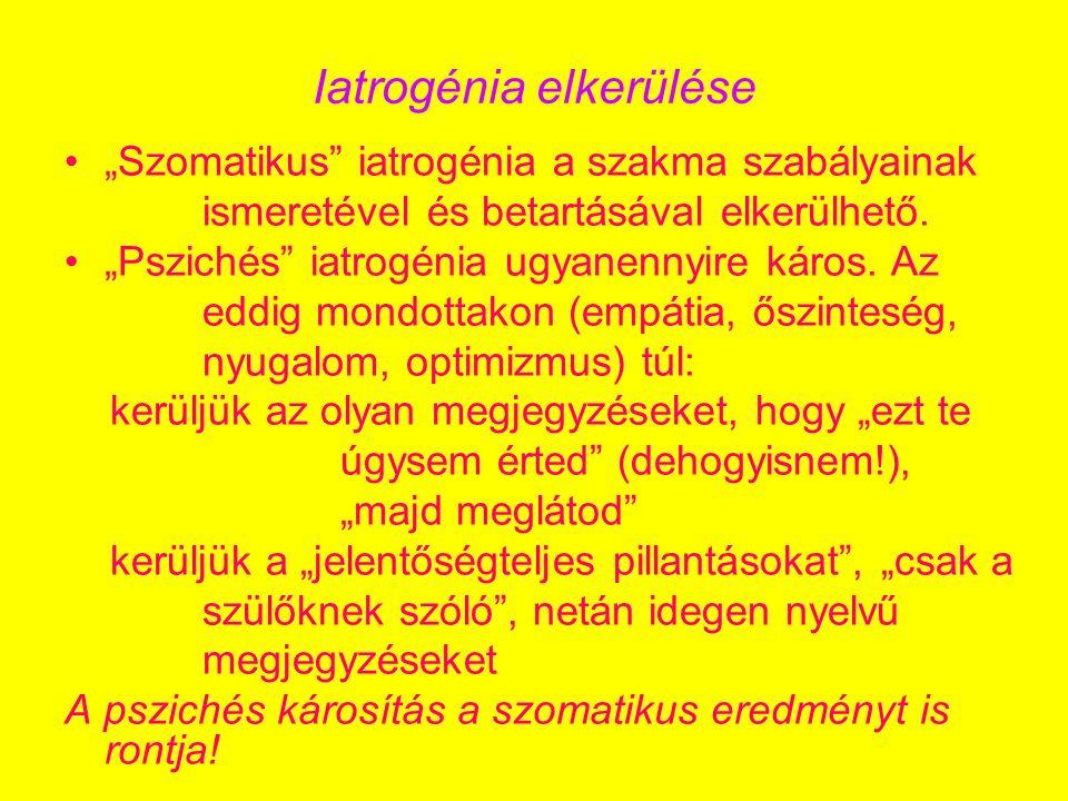 """Iatrogénia elkerülése •""""Szomatikus iatrogénia a szakma szabályainak ismeretével és betartásával elkerülhető."""