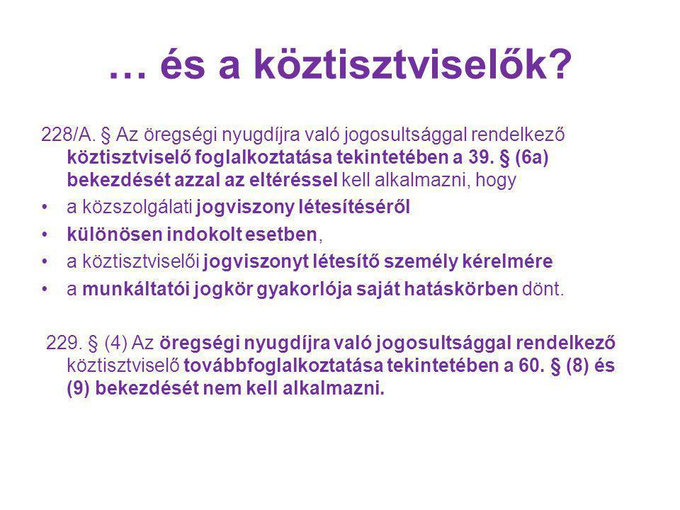 … és a köztisztviselők.228/A.