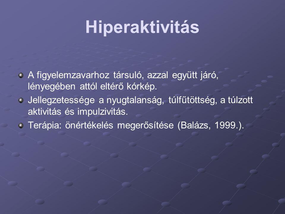 Hiperaktivitás A figyelemzavarhoz társuló, azzal együtt járó, lényegében attól eltérő kórkép. Jellegzetessége a nyugtalanság, túlfűtöttség, a túlzott