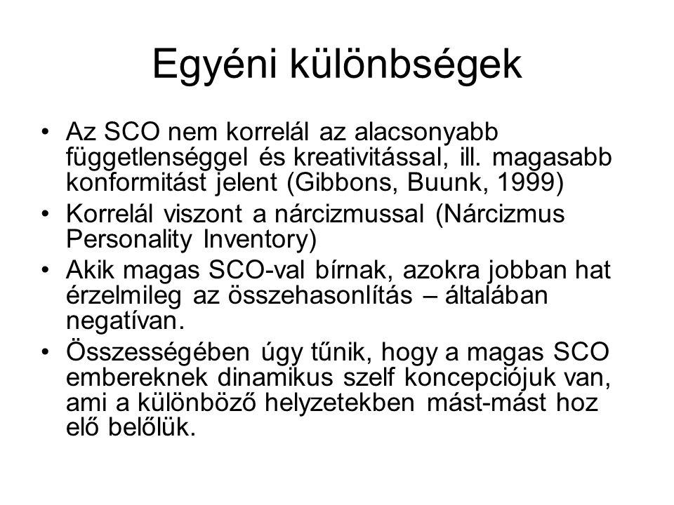 Egyéni különbségek •Az SCO nem korrelál az alacsonyabb függetlenséggel és kreativitással, ill. magasabb konformitást jelent (Gibbons, Buunk, 1999) •Ko