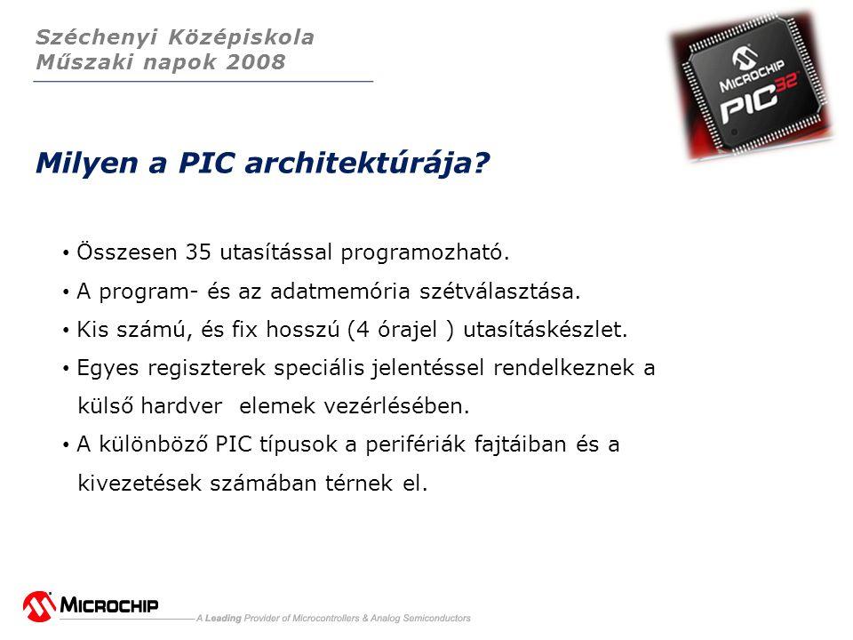 Széchenyi Középiskola Műszaki napok 2008 Milyen a PIC architektúrája.