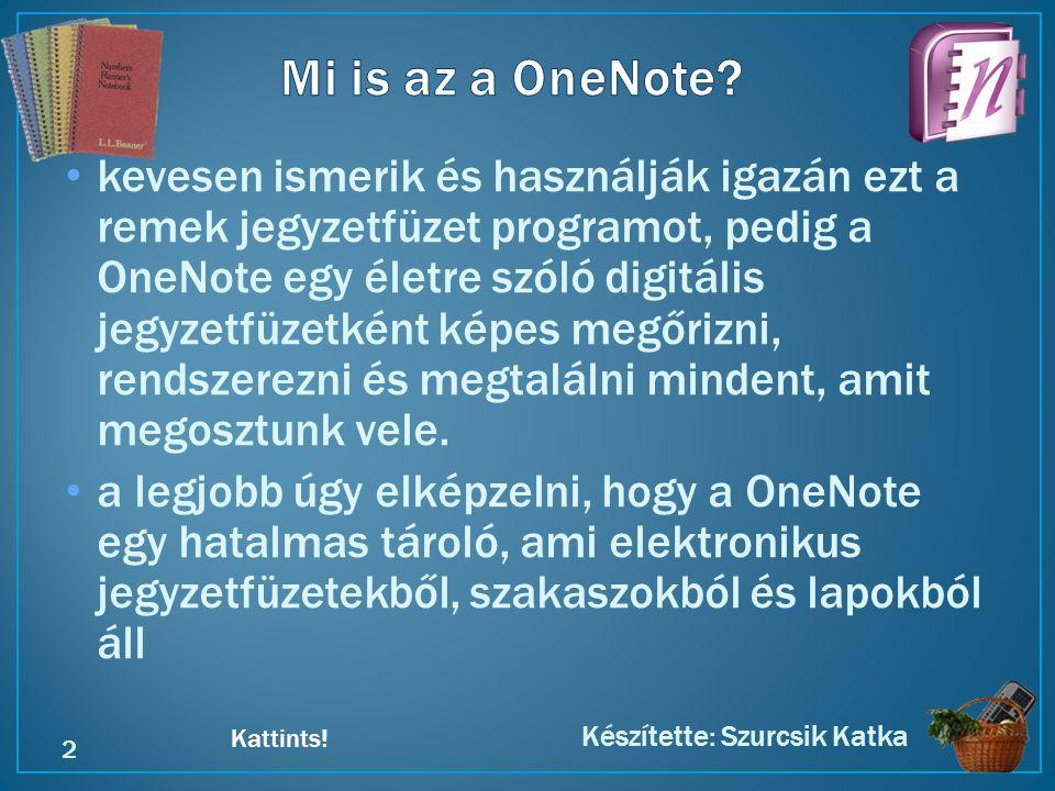 Kattints! • kevesen ismerik és használják igazán ezt a remek jegyzetfüzet programot, pedig a OneNote egy életre szóló digitális jegyzetfüzetként képes