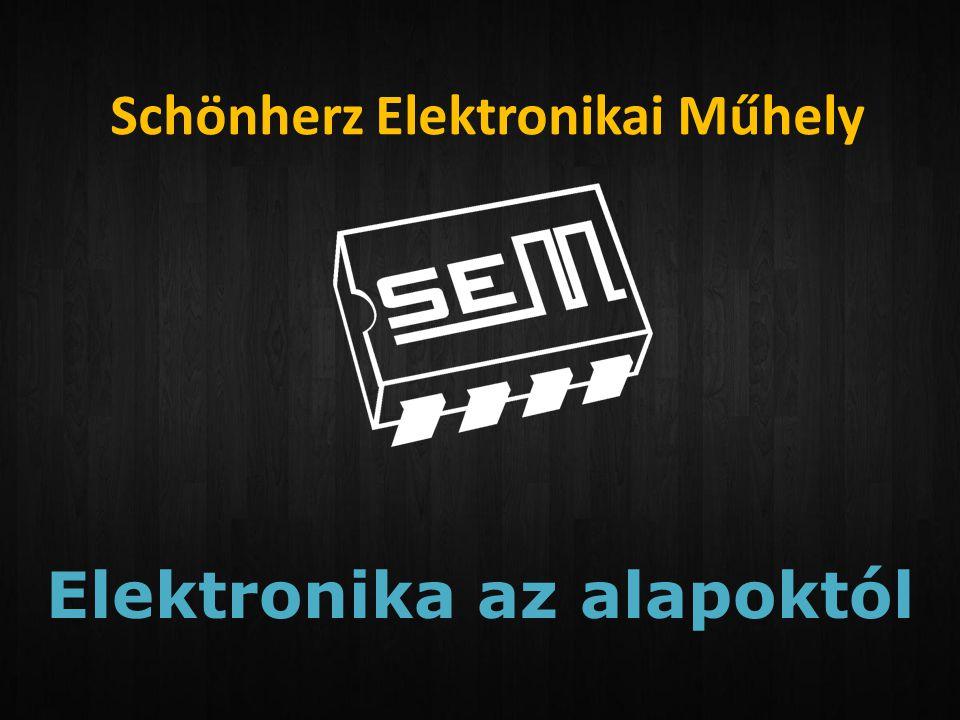 Schönherz Elektronikai Műhely Elektronika az alapoktól