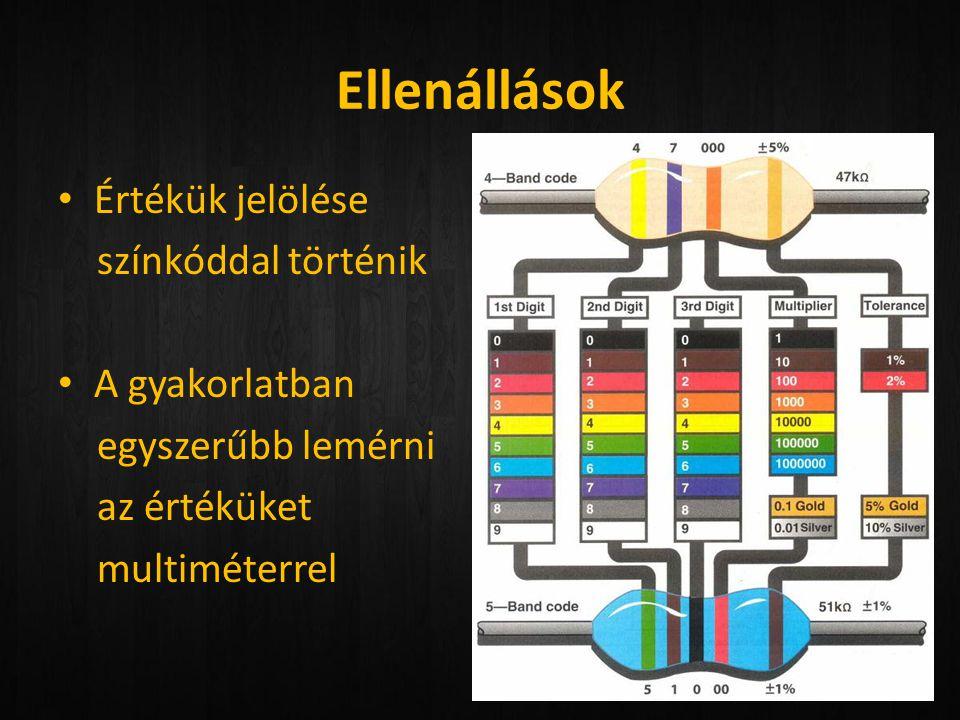 Ellenállások • Értékük jelölése színkóddal történik • A gyakorlatban egyszerűbb lemérni az értéküket multiméterrel