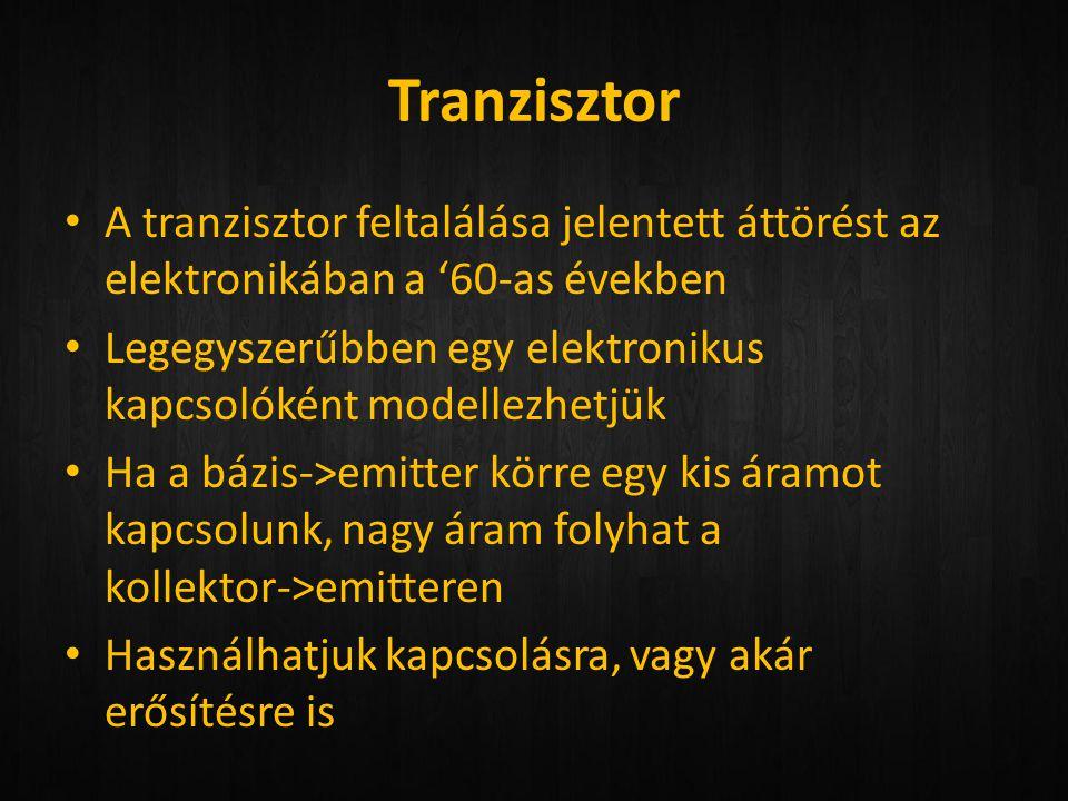 Tranzisztor • A tranzisztor feltalálása jelentett áttörést az elektronikában a '60-as években • Legegyszerűbben egy elektronikus kapcsolóként modellez