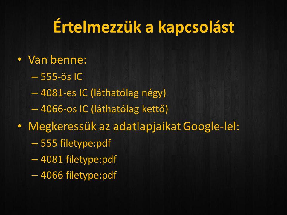Értelmezzük a kapcsolást • Van benne: – 555-ös IC – 4081-es IC (láthatólag négy) – 4066-os IC (láthatólag kettő) • Megkeressük az adatlapjaikat Google