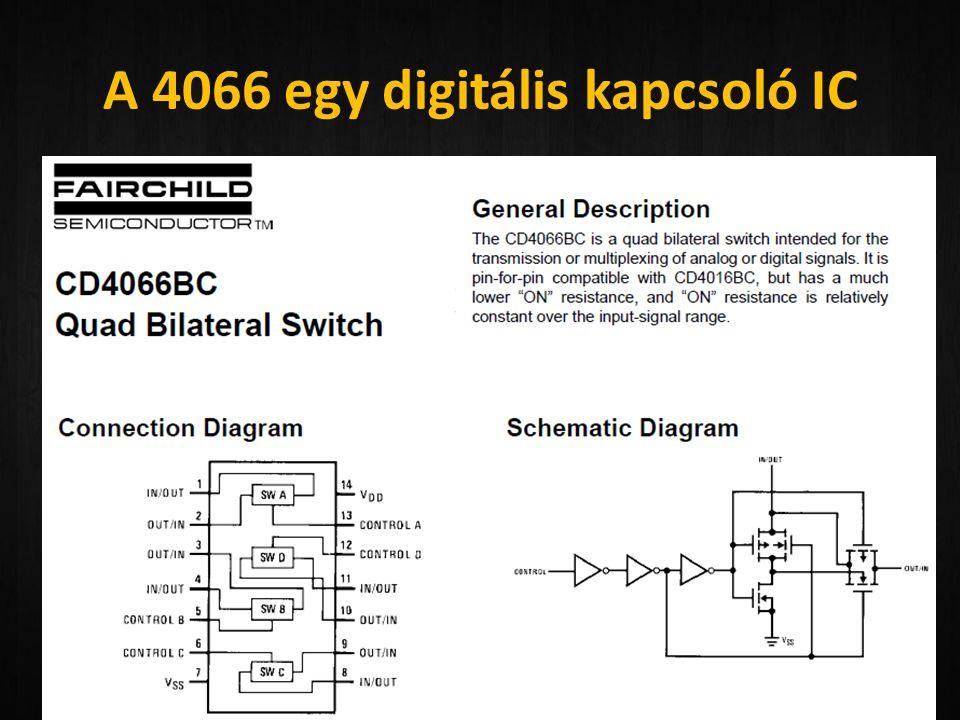 A 4066 egy digitális kapcsoló IC