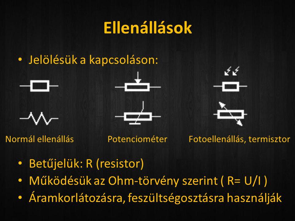 Ellenállások • Jelölésük a kapcsoláson: • Betűjelük: R (resistor) • Működésük az Ohm-törvény szerint ( R= U/I ) • Áramkorlátozásra, feszültségosztásra