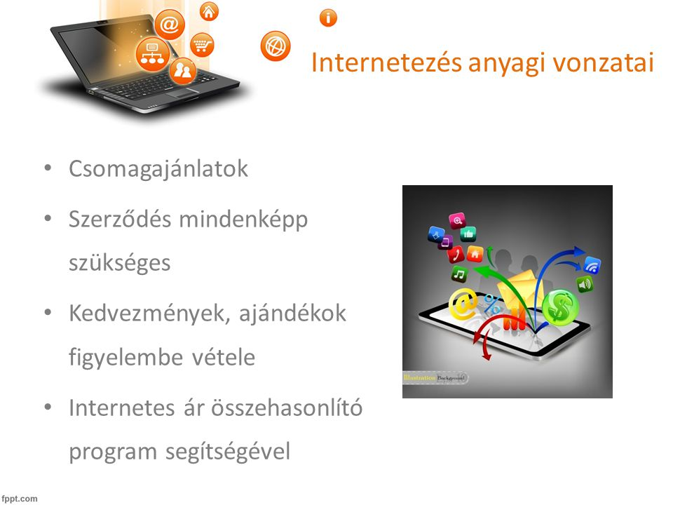 Saját honlap • Saját maga vagy webmester • Honlap funkciója, tartalma, desing • Elérhetőség, alap információk – saját készítés • Napra kész információk, hírek – Szakember • Webáruház – webmester, nagy felkészültség, oda figyelés, alválalkozók bevonása • Anyagi vonzatai