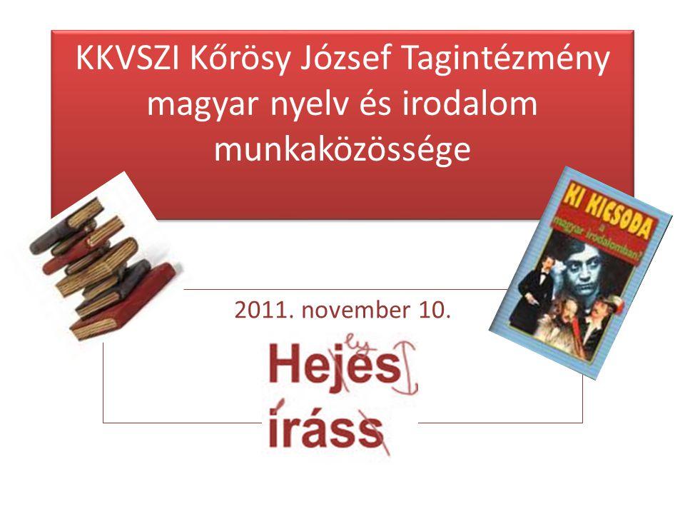 2011. november 10. KKVSZI Kőrösy József Tagintézmény magyar nyelv és irodalom munkaközössége