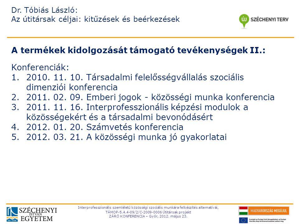 TÁMOP-5.4.4-09/2-C- 2009-0006 Interprofesszionális szemléletű közösségi szociális munkára felkészítés alternatívái, TÁMOP-5.4.4-09/2/C-2009-0006 Útitá