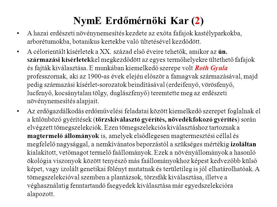 NymE Erdőmérnöki Kar (2) • A hazai erdészeti növénynemesítés kezdete az exóta fafajok kastélyparkokba, arborétumokba, botanikus kertekbe való ültetésé