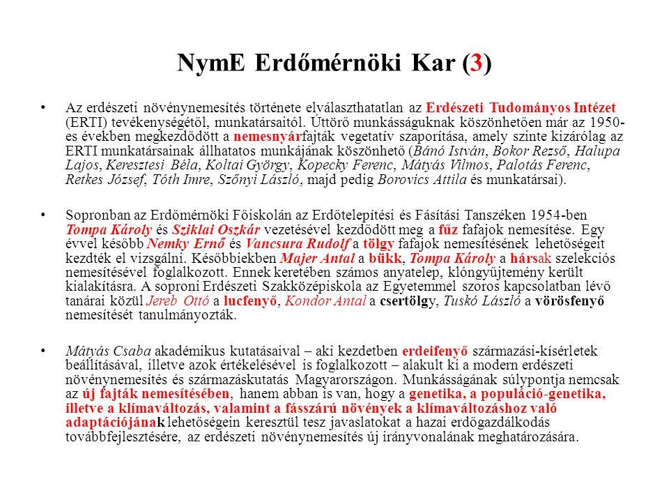 NymE Erdőmérnöki Kar (3) • Az erdészeti növénynemesítés története elválaszthatatlan az Erdészeti Tudományos Intézet (ERTI) tevékenységétől, munkatársa