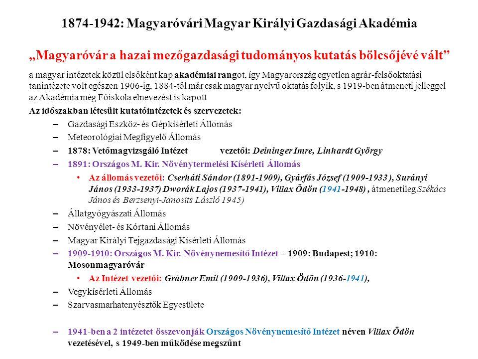 """1874-1942: Magyaróvári Magyar Királyi Gazdasági Akadémia """"Magyaróvár a hazai mezőgazdasági tudományos kutatás bölcsőjévé vált"""" a magyar intézetek közü"""