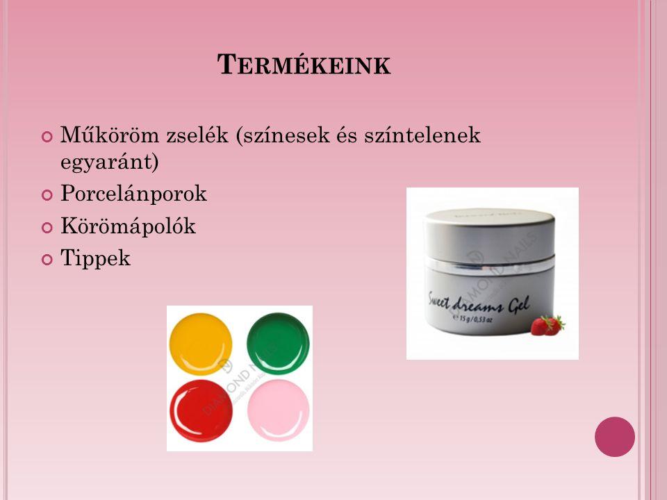 T ERMÉKEINK Műköröm zselék (színesek és színtelenek egyaránt) Porcelánporok Körömápolók Tippek